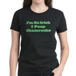So Irish I Poop Shamrocks Women's Dark T-Shirt