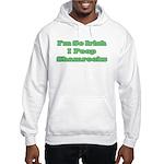 So Irish I Poop Shamrocks Hooded Sweatshirt