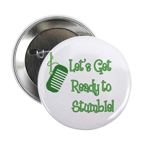 """Let's Get Ready to Stumble 2.25"""" Button"""