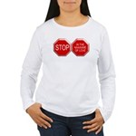 Stop in the Name of Love Women's Long Sleeve T-Shi