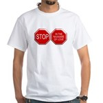 Stop in the Name of Love White T-Shirt