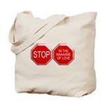 Stop in the Name of Love Tote Bag