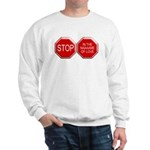 Stop in the Name of Love Sweatshirt