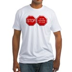 Stop in the Name of Love Fitted T-Shirt