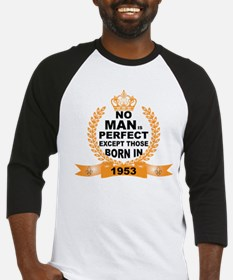 No Man is Perfect Except Those Born in 1953 Baseba