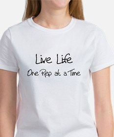 Live Life One Rep at a Time - Women's T-Shirt