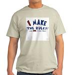 I Make the Rules funny Ash Grey T-Shirt