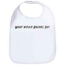 What would Rachel do? Bib