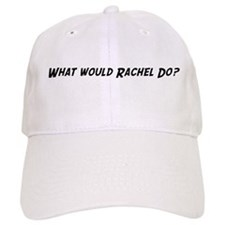 What would Rachel do? Cap