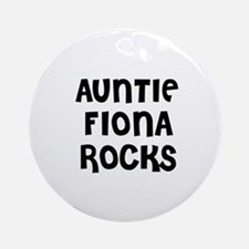 AUNTIE FIONA ROCKS Ornament (Round)