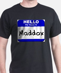 hello my name is maddox T-Shirt