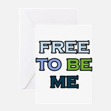Free To Be Me Greeting Card