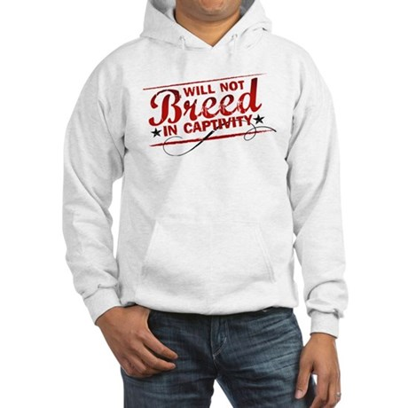 Will Not Breed in Captivity Hooded Sweatshirt