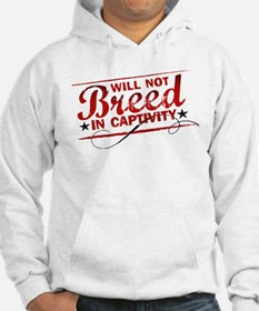 Will Not Breed in Captivity Hoodie