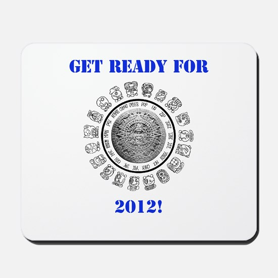 Get Ready for 2012 Mousepad