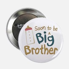 "Big Brother To Be 2.25"" Button"