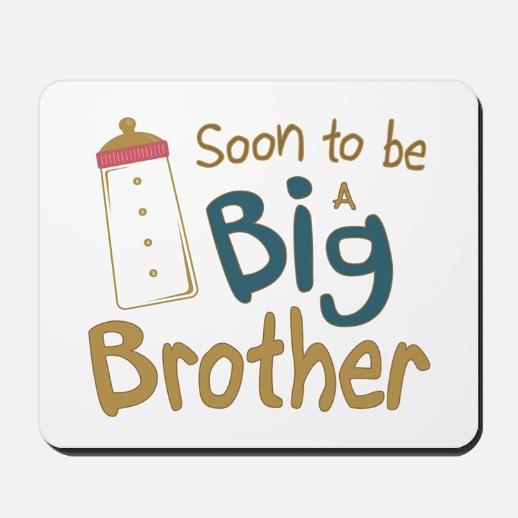 Big Brother To Be Mousepad