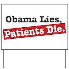 Obama Lies Patients Die Yard Sign
