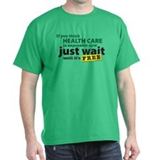 Expensive Health Care T-Shirt