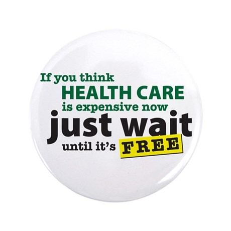 """Expensive Health Care 3.5"""" Button"""