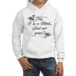 Yes I'm a Bitch..just not You Hooded Sweatshirt