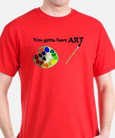 Gotta Have ART T-Shirt