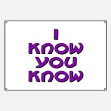 I Know You Know Banner
