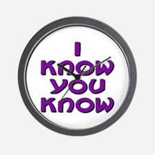 I Know You Know Wall Clock
