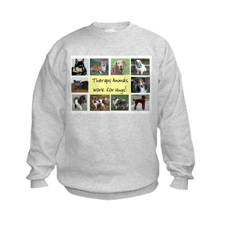 Therapy Animals Work For Hugs Kids Sweatshirt