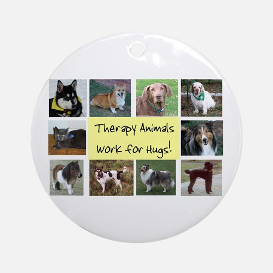 Therapy Animals Work For Hugs Keepsake (Round)