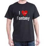 I Love Fantasy (Front) Black T-Shirt