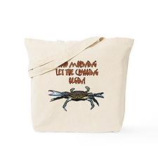 Let the Crabbing begin! Tote Bag