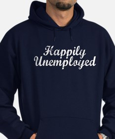 Happily Unemployed Hoodie