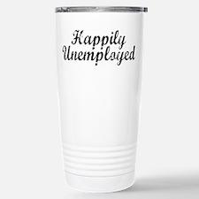 Happily Unemployed Travel Mug