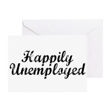 Happily Unemployed Greeting Card