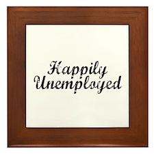 Happily Unemployed Framed Tile