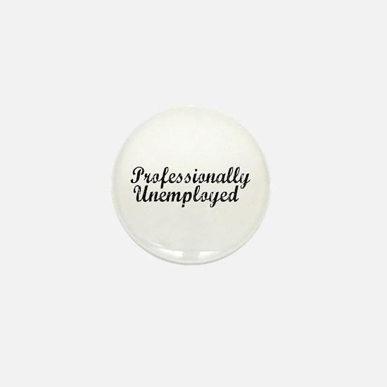 Professionally Unemployment Mini Button