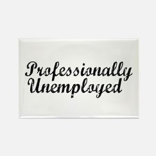 Professionally Unemployment Rectangle Magnet