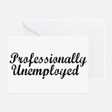 Professionally Unemployment Greeting Card