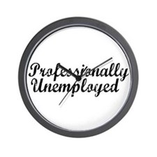 Professionally Unemployment Wall Clock
