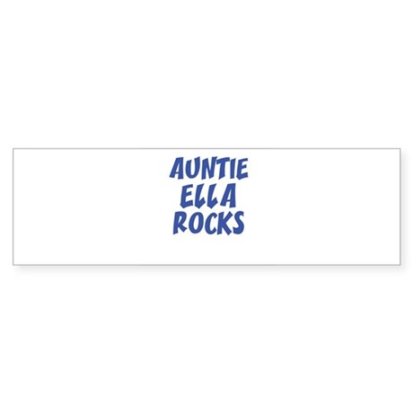 AUNTIE ELLA ROCKS Bumper Sticker