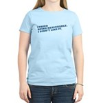 be reasonable Women's Light T-Shirt