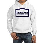 unemployee of the month Hooded Sweatshirt