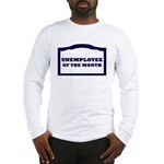 unemployee of the month Long Sleeve T-Shirt