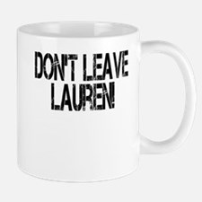 Don't Leave Lauren Mug