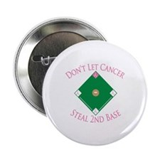 """Cancer Steal 2nd Base 2.25"""" Button (10 pack)"""