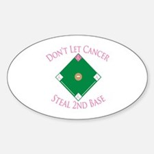 Cancer Steal 2nd Base Oval Decal
