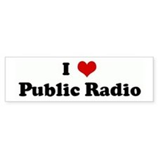 I Love Public Radio Bumper Bumper Sticker