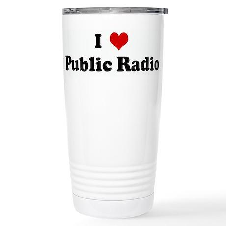 I Love Public Radio Stainless Steel Travel Mug