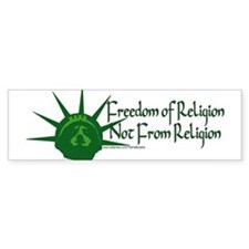 """Freedom of religion, not from..."" Bumper Sticker"